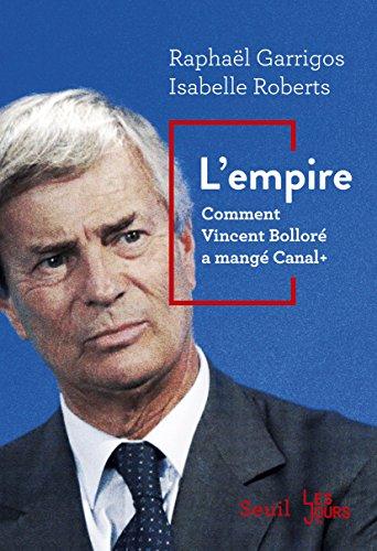 L'Empire: Comment Vincent Bolloré a mangé Canal+