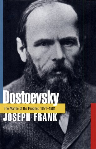 Dostoevsky : The Mantle of the Prophet, 1871-1881, JOSEPH FRANK