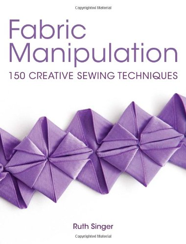 Fabric Manipulation: 150 Creative Sewing Techniques front-993541