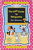 The Kids Guide to Petiquette