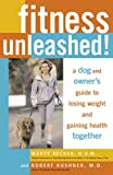 Fitness Unleashed!: A Dog and Owners Guide to Losing Weight and Gaining Health Together