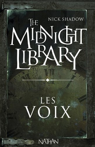 The Midnight Library : Nick Shadow. 1, Les voix