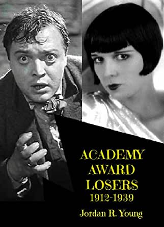 Academy Award Losers, 1912-1939: Great Performances in the Oscar Hall