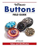 Warman's Buttons Field Guide (Warman's Field Guide)