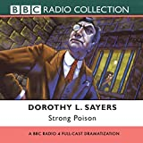 Strong Poison (Lord Peter Wimsey Mysteries) Dorothy L. Sayers