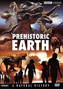 Prehistoric Earth: A Natural History (Before the Dinosaurs: Walking With Monsters / Walking With Dinosaurs / Allosaurus / Walking With Prehistoric Beasts / Walking With Cavemen) from BBC Home Entertainment