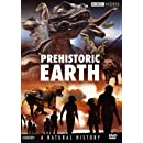 Prehistoric Earth: A Natural History (Before the Dinosaurs: Walking With Monsters / Walking With Dinosaurs / Allosaurus / Walking With Prehistoric Beasts / Walking With Cavemen)