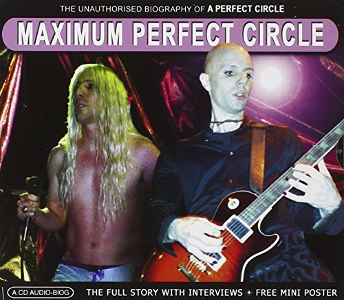 Maximum A Perfect Circle [Audio Biography]