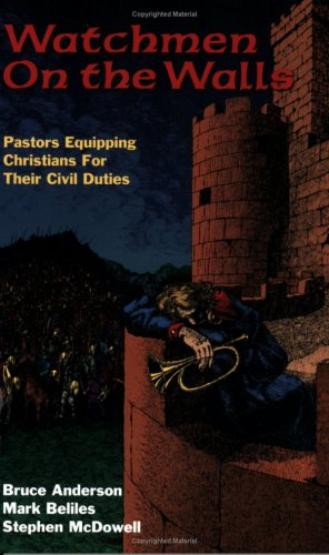 Watchmen on the Walls: Pastors Equipping Christians for Their Civil Duties