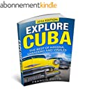 Cuba: Explore Cuba. The best of Havan...