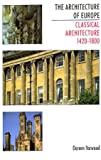 The Architecture of Europe: Classical Architecture 1420-1800 (0713469641) by Yarwood, Doreen