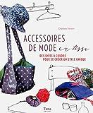 echange, troc Charlotte Vannier - Accessoires de mode en tissu : Des idées à coudre pour se créer un style unique