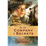 In the Company of Secrets (Postcards from Pullman Book #1) ~ Judith Miller