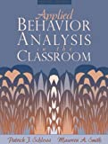 img - for Applied Behavior Analysis in the Classroom (2nd Edition) by Schloss, Patrick, Schloss, Maureen A. (December 29, 1997) Paperback 2 book / textbook / text book