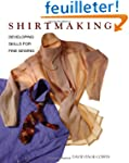 Shirtmaking: Developing Skills for Fi...