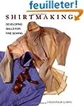Shirtmaking: Developing Skills for Fi...