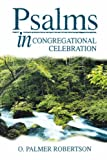 Psalms in Congregational Celebration (0852343388) by Robertson, O. Palmer