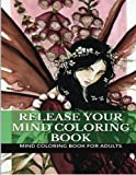 img - for Release Your Mind Coloring Book: Release Mind Matters: A Guided Meditation Prior to Sleeping Sleep Hypnosis Adult Coloring Book book / textbook / text book