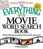 The Everything Movie Word Search Book: 150 blockbuster puzzles for fans of the big screen (Everything: Sports and Hobbies)