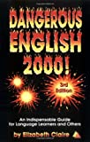 img - for Dangerous English 2000!: An Indispensable Guide for Language Learners and Others book / textbook / text book