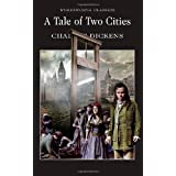 A Tale of Two Cities (Wordsworth Classics)by Charles Dickens