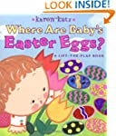 Where Are Baby's Easter Eggs?: A Lift...