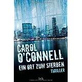 """Ein Ort zum Sterben: Thrillervon """"Carol O'Connell"""""""