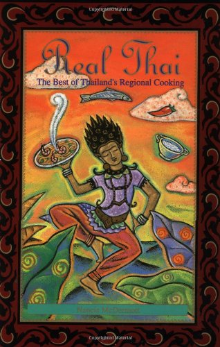 Real Thai: The Best of Thailand's Regional Cooking by Nancie McDermott