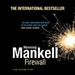 Firewall: An Inspector Wallander Mystery (       UNABRIDGED) by Henning Mankell Narrated by Sean Barrett