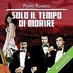 Solo il tempo di morire (Milano criminale 2)   Paolo Roversi