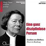 Eine ganz disziplinlose Person: Lenelotte von Bothmer (Mutige Frauen verändern die Welt) | Barbara Sichtermann,Ingo Rose