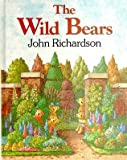 The Wild Bears (0091738008) by Richardson, John