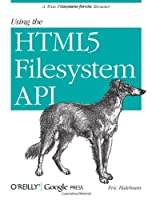 Using the HTML5 Filesystem API ebook download