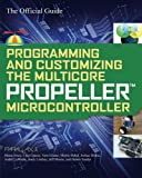 img - for Programming and Customizing the Multicore Propeller Microcontroller: The Official Guide book / textbook / text book