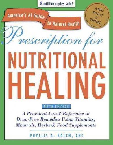 [Prescription For Nutritional Healing]Prescription For Nutritional Healing By Avery Publishing Group(Author){Prescription For Nutritional Healing: A Practical A-To-Z Reference To Drug-Free Remedies Using Vitamins, Minerals, Herbs & Food Supplements (Revis