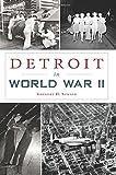 Detroit in World War II (Military)