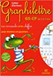 Cahier d'�criture Graphilettre GS-CP...
