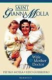 Saint Gianna Molla: Wife, Mother, Doctor