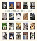 Colonial Houses: The Historic Homes of Williamsburg