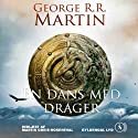 En dans med drager [A Dance with Dragons] (       UNABRIDGED) by George R. R. Martin Narrated by Martin Greis-Rosenthal