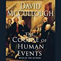The Course of Human Events (       UNABRIDGED) by David McCullough Narrated by David McCullough