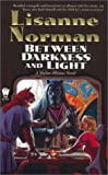 Between Darkness and Light (Sholan Alliance) (0756400155) by Norman, Lisanne