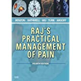 Raj's Practical Management of Pain (PRACTICAL MANAGEMENT OF PAIN (RAJ))