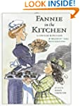 Fannie in the Kitchen: The Whole Stor...