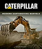 img - for Caterpillar: Modern Earth Moving Marvels book / textbook / text book
