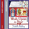 Wish Upon a Star (       UNABRIDGED) by Trisha Ashley Narrated by Julia Barrie