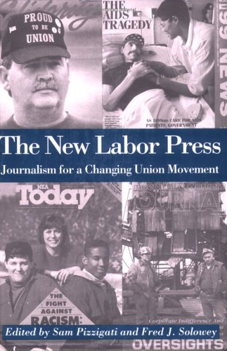 The New Labor Press: Journalism for a Changing Union...