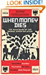 When Money Dies: The nightmare of the...