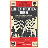 When Money Dies: The nightmare of the Weimar Hyper-Inflationby Adam Fergusson