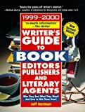 Writer's Guide to Book Editors, Publishers, and Literary Agents, 1999-2000: Who They Are! What They Want! And How to Win Them Over! (0761513531) by Jeff Herman